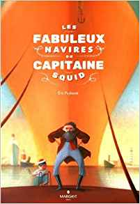 Fabuleux navires du capitaine Squid