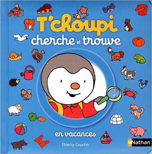 T Choupi Cherche Et Trouve En Vacances Livre Pour Enfant