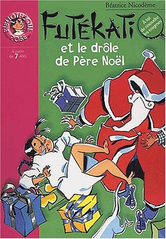 Photo De Noel Drole.Futékati Et Le Drôle De Père Noël Livre Pour Enfant 6 7