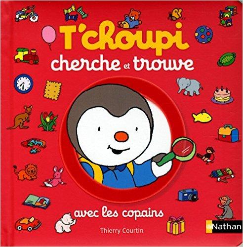 T Choupi Cherche Et Trouve Avec Les Copains Livre Pour